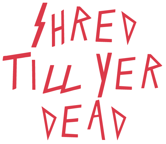Shred Till Yer Dead Video // Barking Dogs CA